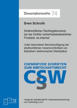 Strafrechtlicher Rechtsgüterschutz bei der Einführung sicherheitsbedenklicher Produkte via Internet von Schroth,  Sven