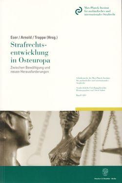 Strafrechtsentwicklung in Osteuropa. von Arnold,  Jörg, Eser,  Albin, Trappe,  Julie