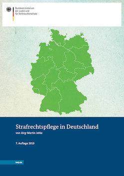 Strafrechtspflege in Deutschland von Jehle,  Jörg-Martin