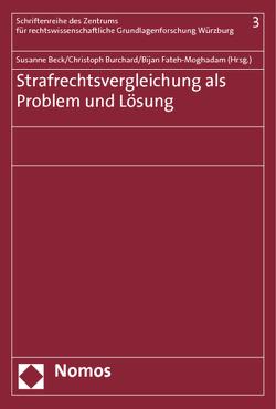 Strafrechtsvergleichung als Problem und Lösung von Beck,  Susanne, Burchard,  Christoph, Fateh-Moghadam,  Bijan