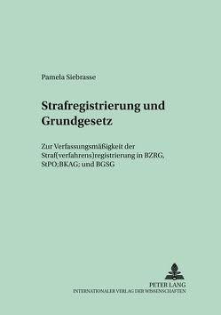 Strafregistrierung und Grundgesetz von Siebrasse,  Pamela
