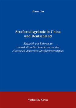 Strafurteilsgründe in China und Deutschland von Liu,  Jiaru
