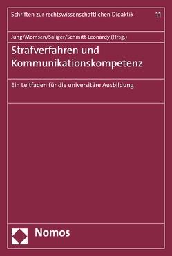 Strafverfahren und Kommunikationskompetenz von Jung,  Sybille, Momsen,  Carsten, Saliger,  Frank, Schmitt-Leonardy,  Charlotte