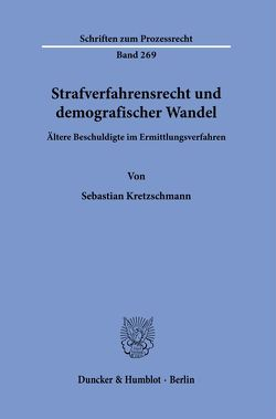 Strafverfahrensrecht und demografischer Wandel. von Kretzschmann,  Sebastian