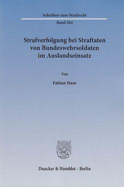 Strafverfolgung bei Straftaten von Bundeswehrsoldaten im Auslandseinsatz. von Stam,  Fabian
