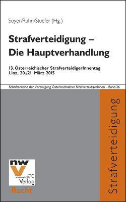 Strafverteidigung – Die Hauptverhandlung von Ruhri,  Gerald, Soyer,  Richard, Stuefer,  Alexia