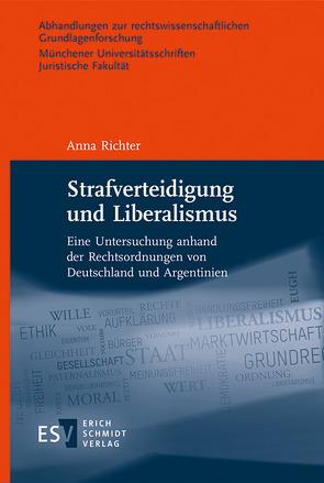 Strafverteidigung und Liberalismus von Richter,  Anna
