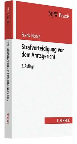 Strafverteidigung vor dem Amtsgericht von Nobis,  Frank