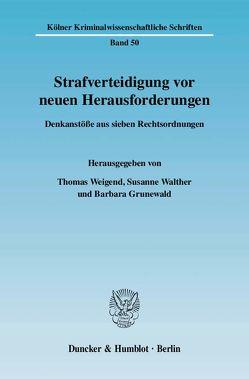 Strafverteidigung vor neuen Herausforderungen. von Grunewald,  Barbara, Walther,  Susanne, Weigend,  Thomas