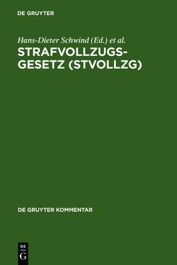 Strafvollzugsgesetz (StVollzG) von Boehm,  Alexander, Jehle,  Jörg-Martin, Schwind,  Hans-Dieter
