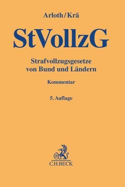Strafvollzugsgesetze von Bund und Ländern von Arloth,  Frank, Krä,  Horst