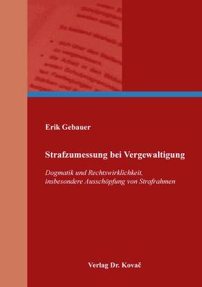 Strafzumessung bei Vergewaltigung von Gebauer,  Erik