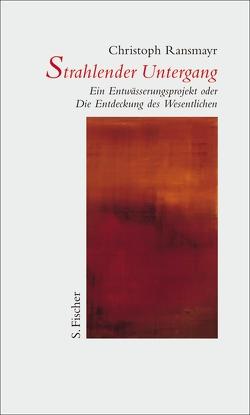Strahlender Untergang von Ransmayr,  Christoph