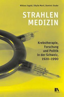Strahlenmedizin von Ingold,  Niklaus, Marti,  Sibylle, Studer,  Dominic