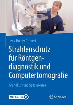 Strahlenschutz für Röntgendiagnostik und Computertomografie von Grunert,  Jens-Holger