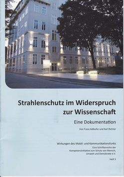 Strahlenschutz im Widerspruch zur Wissenschaft von Adlkofer,  Franz, Richter,  Karl