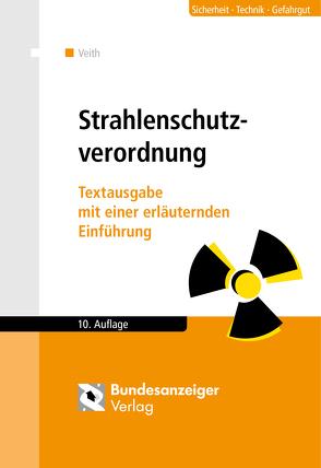 Strahlenschutzverordnung von Veith,  Hans-Michael