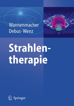 Strahlentherapie von Debus,  Jürgen, Wannenmacher,  Michael, Wenz,  Frederik