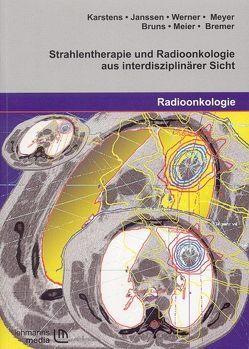 Strahlentherapie und Radioonkologie aus interdisziplinärer Sicht von Bremer,  M., Bruns,  F., Janssen,  St., Karstens,  J. H., Meier,  K., Meyer,  A, Werner,  M.