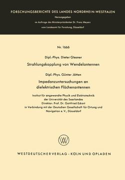 Strahlungskopplung von Wendelantennen / Impedanzuntersuchungen an dielektrischen Flächenantennen von Glesner,  Günter