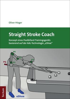 Straight Stroke Coach von Hieger,  Oliver