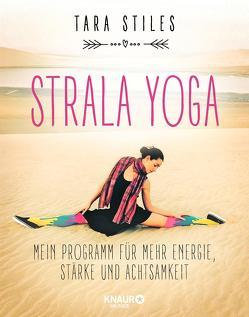 Strala Yoga von Elze,  Judith, Stiles,  Tara