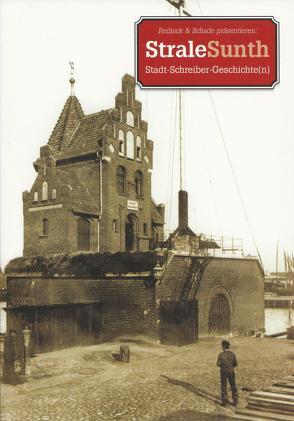 StraleSunth. Stadt-Schreiber-Geschichte(n)