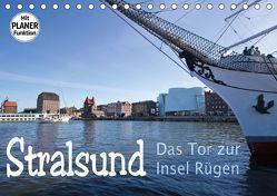 Stralsund. Das Tor zur Insel Rügen (Tischkalender 2019 DIN A5 quer)
