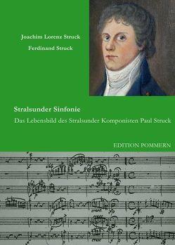 Stralsunder Sinfonie von Struck,  Ferdinand, Struck,  Joachim Lorenz