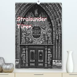 Stralsunder Türen (Premium, hochwertiger DIN A2 Wandkalender 2020, Kunstdruck in Hochglanz) von Kalanke,  Jens