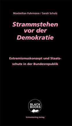 Strammstehen vor der Demokratie von Fuhrmann,  Maximilian, Schulz,  Sarah