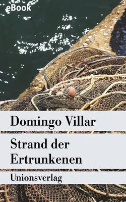 Strand der Ertrunkenen von Regling,  Carsten, Villar,  Domingo