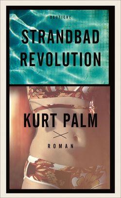 Strandbadrevolution von Palm,  Kurt