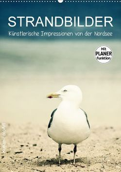 Strandbilder – Künstlerische Impressionen von der Nordsee (Wandkalender 2018 DIN A2 hoch) von Kunze,  Klaus
