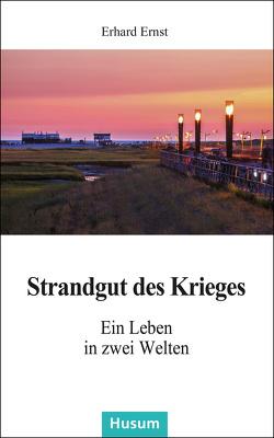 Strandgut des Krieges von Ernst,  Erhard