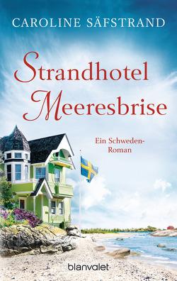 Strandhotel Meeresbrise von Säfstrand,  Caroline, Werner,  Stefanie