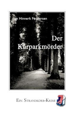 Strandkorb-Krimi / Der Kurparkmörder von Feddersen,  Jan Hinnerk