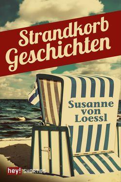Strandkorbgeschichten von von Loessl,  Susanne