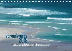 strandwärts 2019 – nördliche und südliche momentaufnahmen am meer (Tischkalender 2019 DIN A5 quer) von DEUTSCH,  DAGMAR