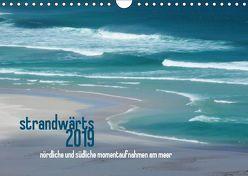 strandwärts 2019 – nördliche und südliche momentaufnahmen am meer (Wandkalender 2019 DIN A4 quer) von DEUTSCH,  DAGMAR