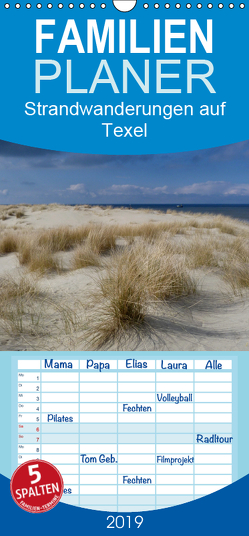 Strandwanderungen auf Texel – Familienplaner hoch (Wandkalender 2019 , 21 cm x 45 cm, hoch) von Stehlmann,  Ute