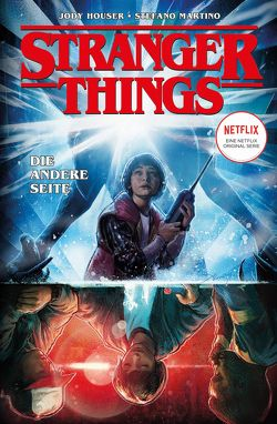 Stranger Things von Houser,  Jody, Martino,  Stefano, Rother,  Josef