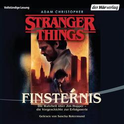 Stranger Things: Finsternis DIE OFFIZIELLE DEUTSCHE AUSGABE – ein NETFLIX-Original von Christopher,  Adam, Karamustafa,  Melike, Rotermund,  Sascha