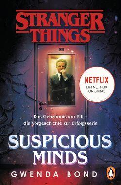 Stranger Things: Suspicious Minds – DIE OFFIZIELLE DEUTSCHE AUSGABE – ein NETFLIX-Original von Bond,  Gwenda, Karamustafa,  Melike