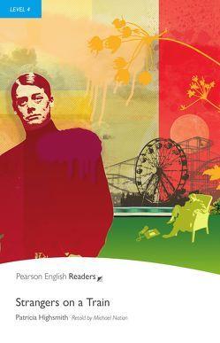 Strangers on a Train – Englisch-Lektüre für Fortgeschrittene ab B1 von Highsmith,  Patricia