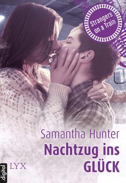 Strangers on a Train – Nachtzug ins Glück von Hunter,  Samantha, Quegwer,  Nele