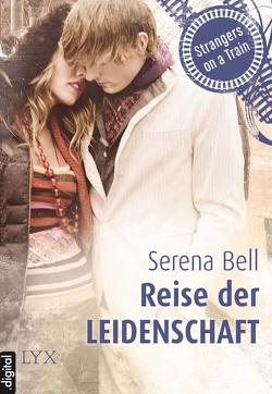 Strangers on a Train – Reise der Leidenschaft von Bell,  Serena, Junghanns,  Nele