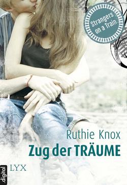 Strangers on a Train – Zug der Träume von Knox,  Ruthie, Quegwer,  Nele