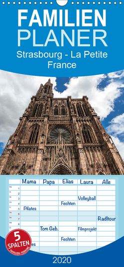 Strasbourg – La Petite France – Familienplaner hoch (Wandkalender 2020 , 21 cm x 45 cm, hoch) von Eisele,  Horst