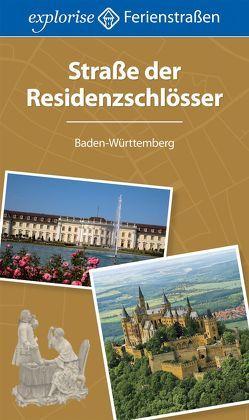 Straße der Residenzschlösser von Hörrmann,  Michael, Johnen,  Ralf, Kilimann,  Susanne, Knoller,  Rasso